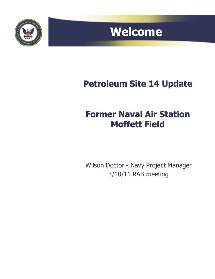 WelcomePetroleum Site 14 UpdateFormer Naval Air Station     Moffett Field     M ff    Fi ldWilson Doctor - Navy Project Ma...