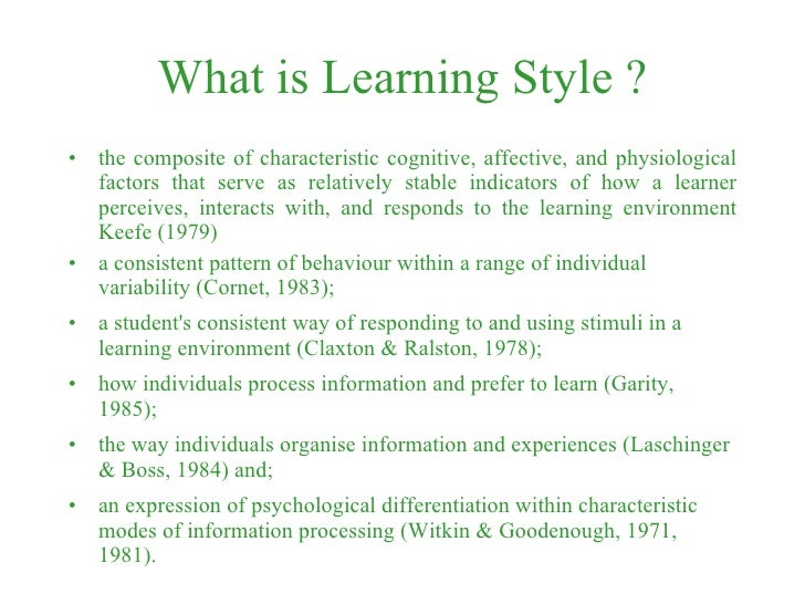 A unified model of learning styles What is style