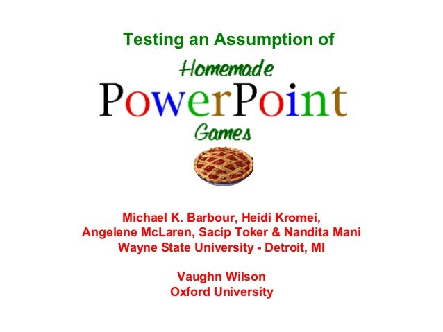 Testing an Assumption of      Michael K. Barbour, Heidi Kromei,Angelene McLaren, Sacip Toker & Nandita Mani     Wayne Stat...