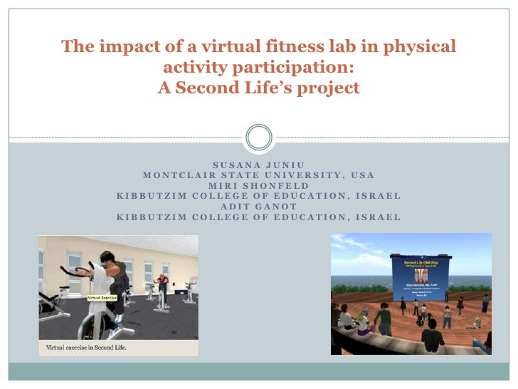 The impact of a virtual fitness lab in physical           activity participation:          A Second Life's project        ...
