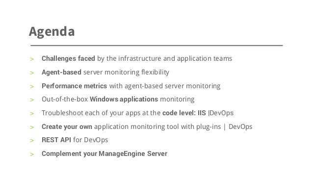 > Challenges faced by the infrastructure and application teams > Agent-based server monitoring flexibility > Performance m...