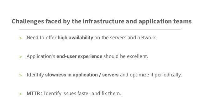 > Need to offer high availability on the servers and network. > Application's end-user experience should be excellent. > I...