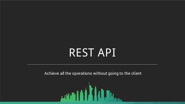 REST API Achieve all the operations without going to the client