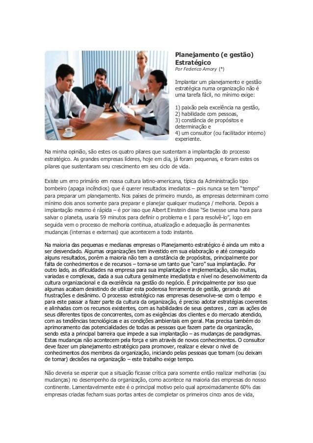 Planejamento (e gestão) Estratégico Por Federico Amory (*) Implantar um planejamento e gestão estratégica numa organização...