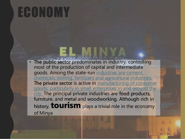 ECONOMY • The public sector predominates in industry, controlling most of the production of capital and intermediate goods...