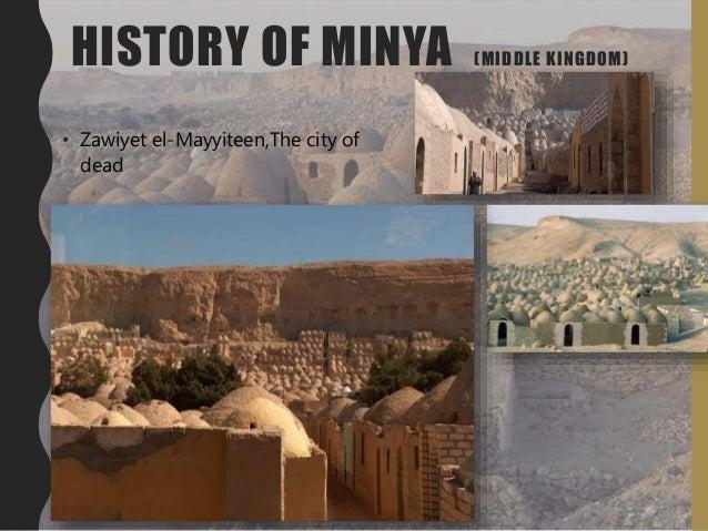 HISTORY OF MINYA (MIDDLE KINGDOM) • Zawiyet el-Mayyiteen,The city of dead