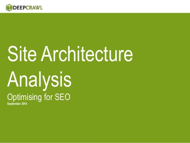 Site Architecture  Analysis  Optimising for SEO  September 2014