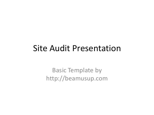 Site Audit Presentation Basic Template by http://beamusup.com