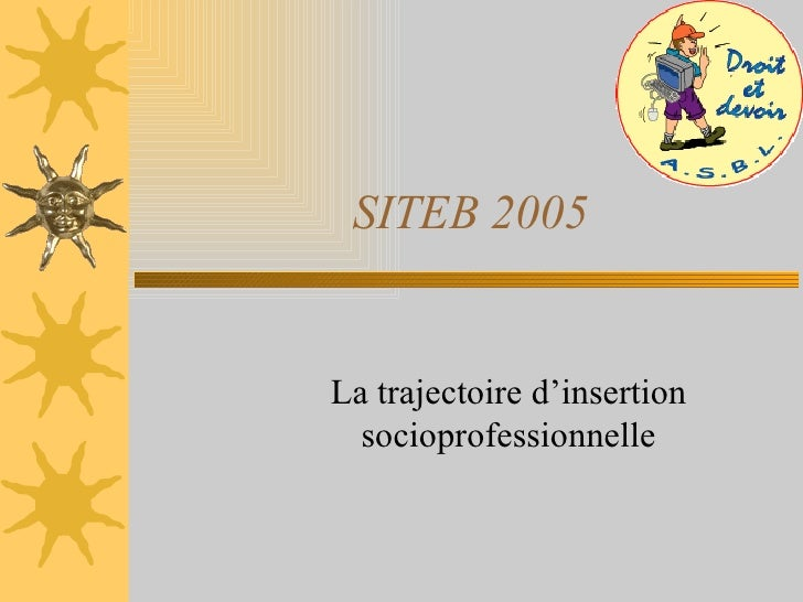 SITEB 2005 La trajectoire d'insertion socioprofessionnelle