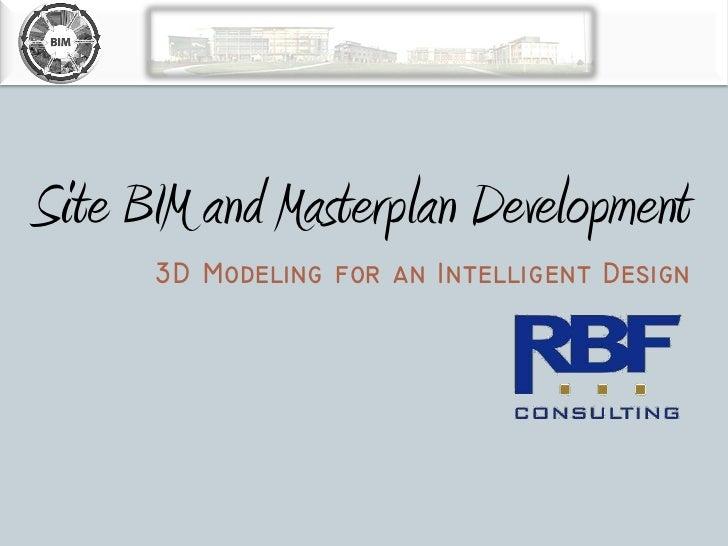 Site BIM and Masterplan Development             3D Modeling for an Intelligent Design12/15/2010