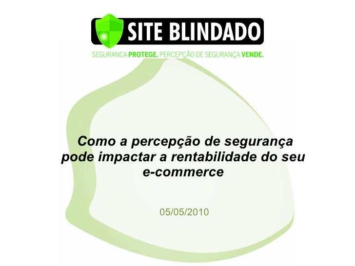 Como a percepção de segurança pode impactar a rentabilidade do seu e-commerce 05/05/2010