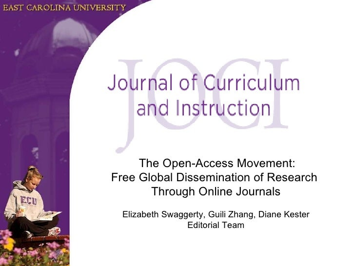 The Open-Access Movement: Free Global Dissemination of Research  Through Online Journals Elizabeth Swaggerty, Guili Zhan...
