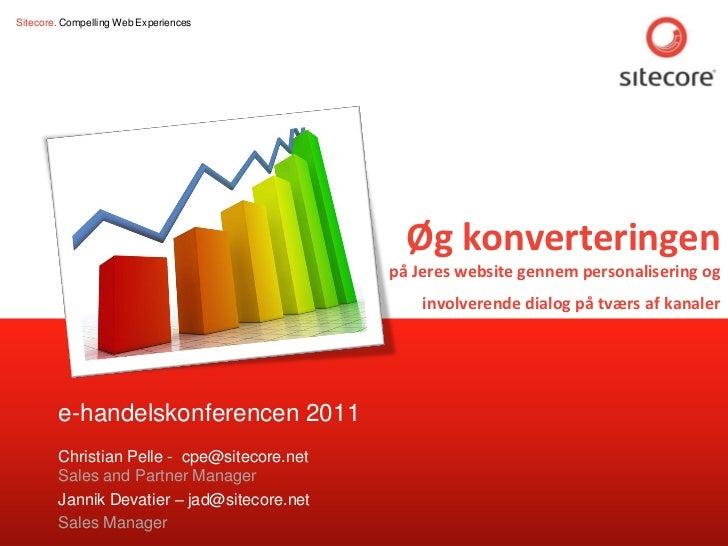 Sitecore. Compelling Web Experiences                                                                   Øg konverteringen  ...