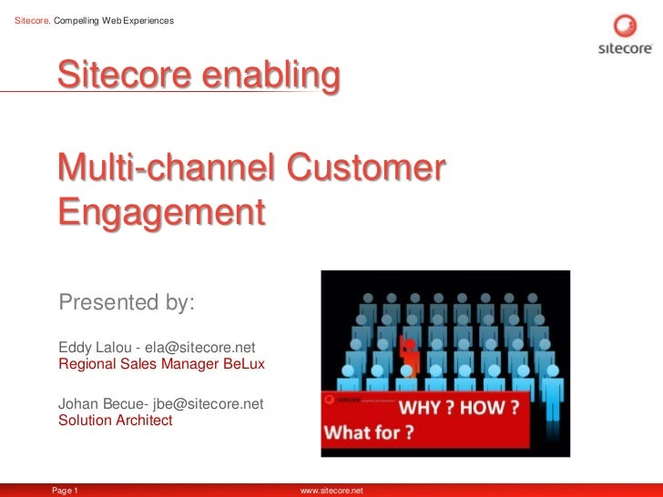 Sitecore enablingMulti-channel Customer Engagement<br />Eddy Lalou - ela@sitecore.netRegional Sales Manager BeLux<br />Joh...