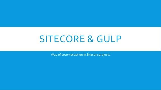 SITECORE & GULP Way of automatization in Sitecore projects