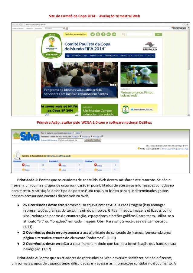 Site do Comitê da Copa 2014 – Avaliação trimestral Web  Primeira Ação, avaliar pelo WCGA 1.0 com o software nacional DaSil...