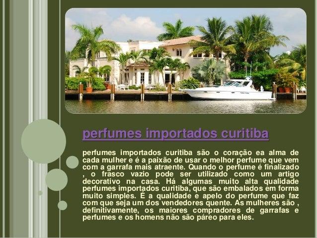 perfumes importados curitiba perfumes importados curitiba são o coração ea alma de cada mulher e é a paixão de usar o melh...