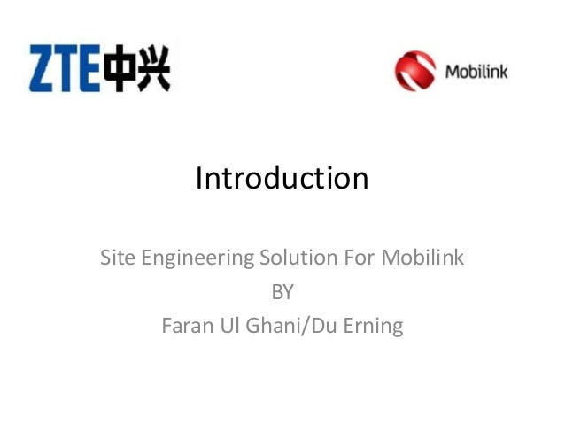 Introduction Site Engineering Solution For Mobilink BY Faran Ul Ghani/Du Erning