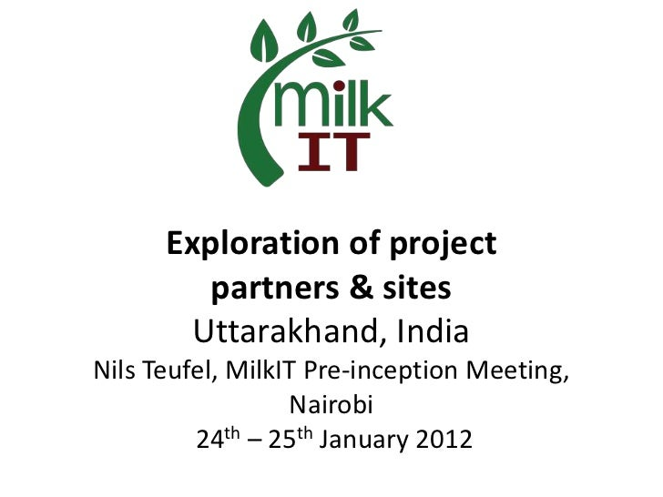 Exploration of project         partners & sites        Uttarakhand, IndiaNils Teufel, MilkIT Pre-inception Meeting,       ...