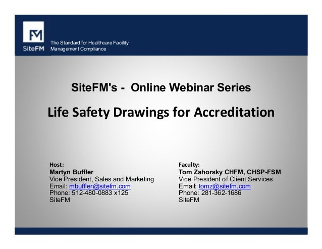 The Standard for Healthcare Facility Management Compliance  SiteFM's - Online Webinar Series  Life Safety Drawings for Acc...