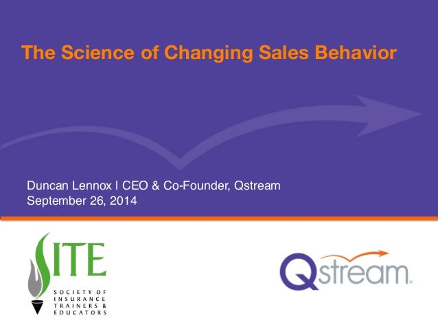 The Science of Changing Sales Behavior  Duncan Lennox   CEO & Co-Founder, Qstream!  September 26, 2014!