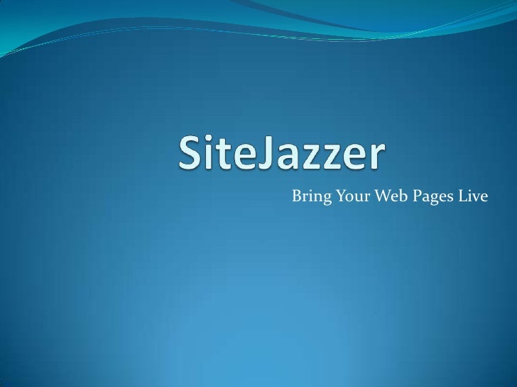 SiteJazzer<br />Bring Your Web Pages Live<br />