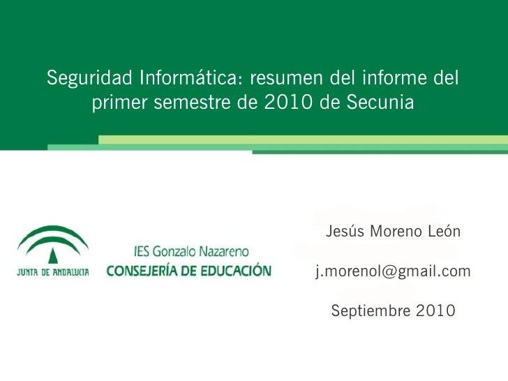 Seguridad Informática: resumen del informe del     primer semestre de 2010 de Secunia                                    J...