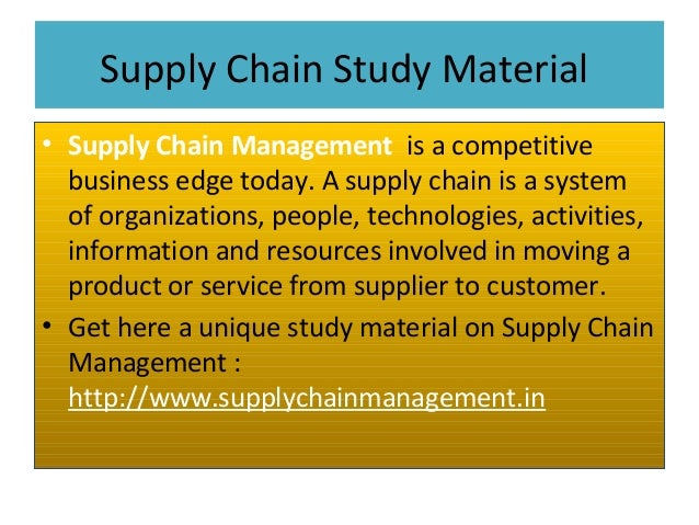 supply chain management study notes Managing director of the firm is concerned that the current system of operations and supply chain  in supply chain management and can be  notes.