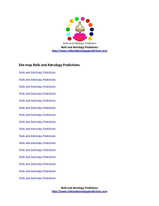 Reiki and Astrology Predictions http://www.reikiandastrologypredictions.com  Site map Reiki and Astrology Predictions Reik...