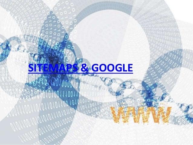 SITEMAPS & GOOGLE