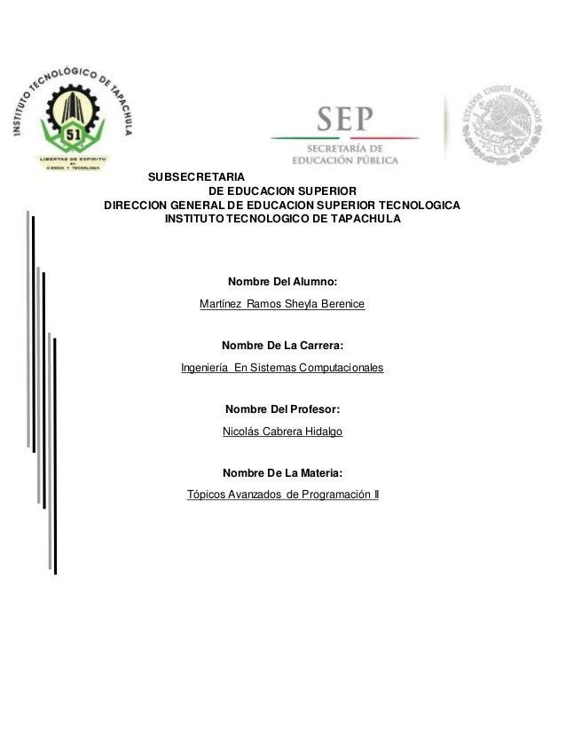 SUBSECRETARIA DE EDUCACION SUPERIOR DIRECCION GENERAL DE EDUCACION SUPERIOR TECNOLOGICA INSTITUTO TECNOLOGICO DE TAPACHULA...