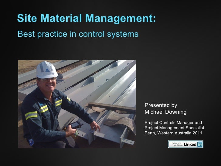 Site Material Management: Presented by Michael Downing Project Controls Manager and  Project Management Specialist Perth, ...