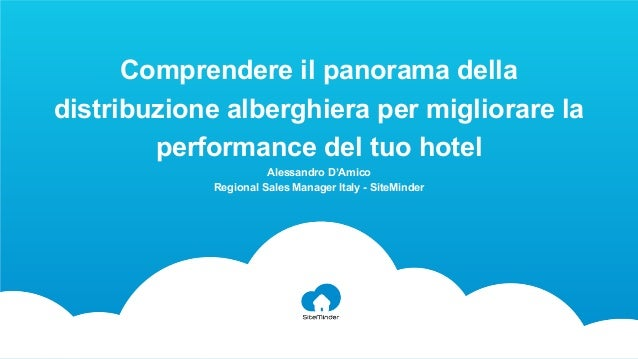 Comprendere il panorama della distribuzione alberghiera per migliorare la performance del tuo hotel Alessandro D'Amico Reg...