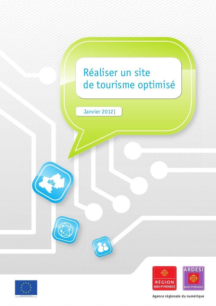 Réaliser un sitede tourisme optimiséJanvier 2012               Agence régionale du numérique