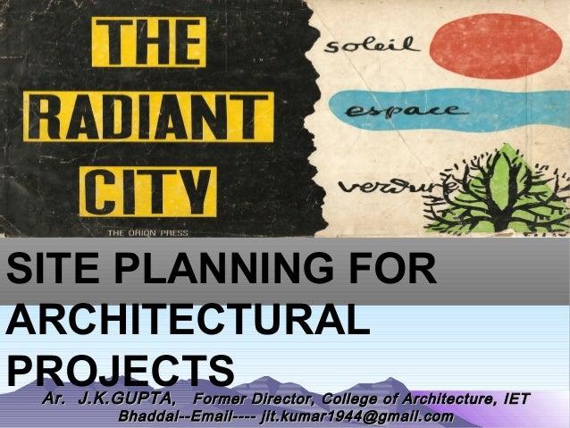 Ar. J.K.GUPTAAr. J.K.GUPTA, Former Director, College of Architecture, IET, Former Director, College of Architecture, IET B...