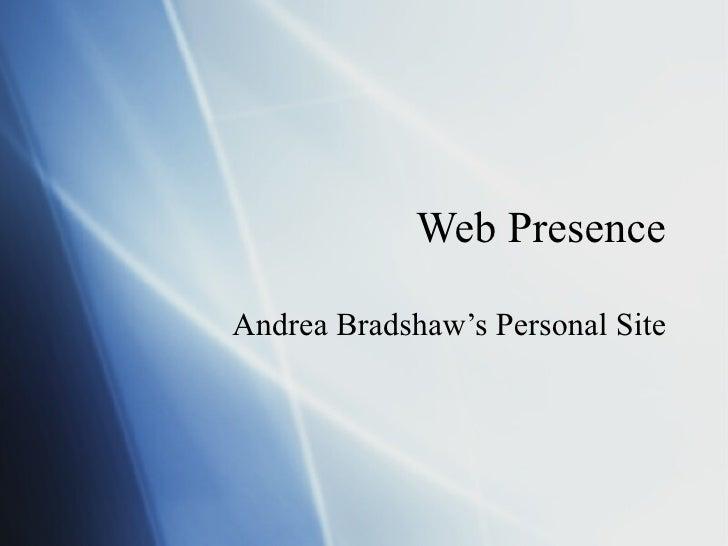 Web Presence Andrea Bradshaw's Personal Site