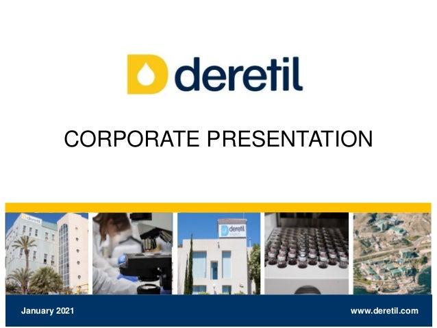 www.deretil.com January 2021 CORPORATE PRESENTATION