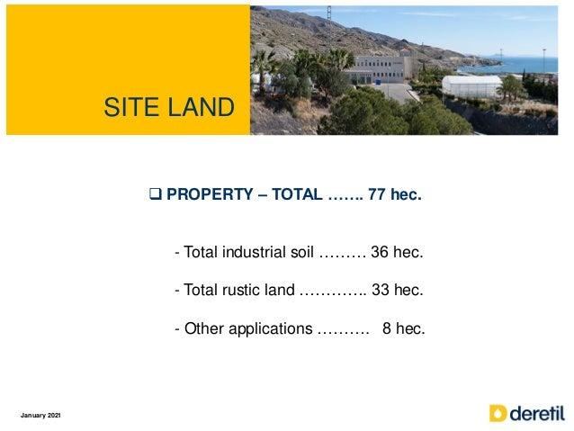 SITE LAND  PROPERTY – TOTAL ……. 77 hec. - Total industrial soil ……… 36 hec. - Total rustic land …………. 33 hec. - Other app...