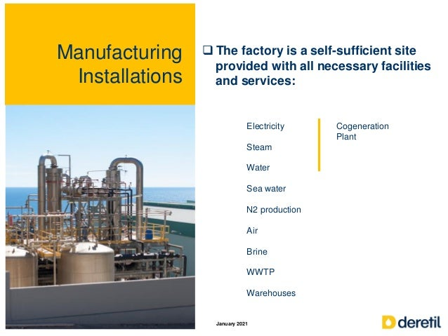 Manufacturing Installations  The factory is a self-sufficient site provided with all necessary facilities and services: E...