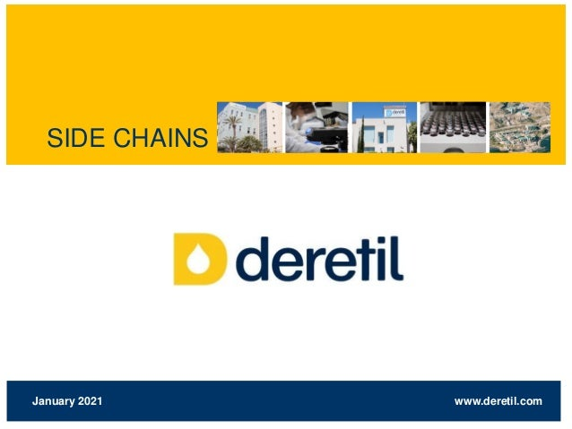 www.deretil.com January 2021 SIDE CHAINS