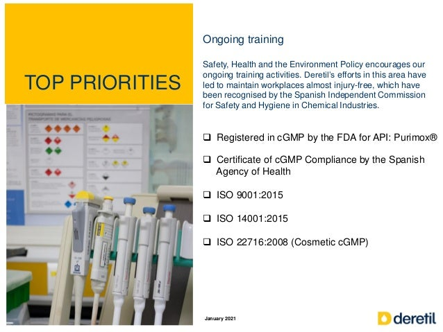 TOP PRIORITIES Ongoing training Safety, Health and the Environment Policy encourages our ongoing training activities. Dere...