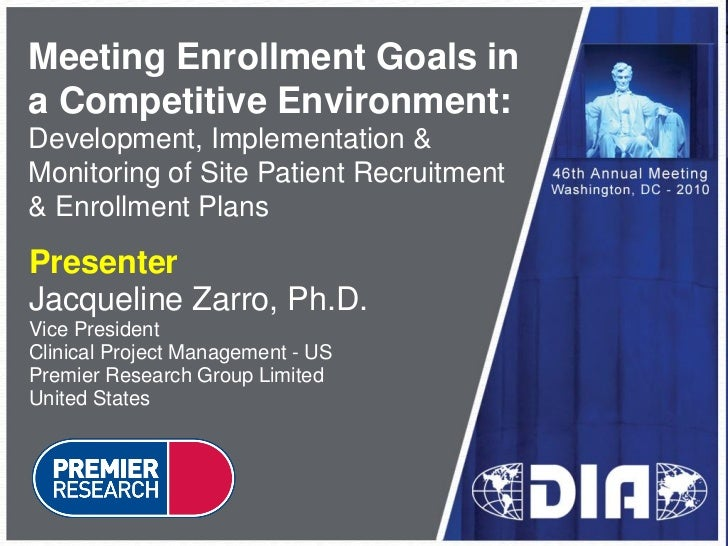 Meeting Enrollment Goals ina Competitive Environment:Development, Implementation &Monitoring of Site Patient Recruitment& ...