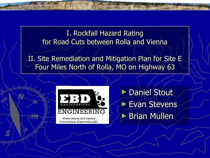 <ul><li>Rockfall Hazard Rating for Road Cuts between Rolla and Vienna II. Site Remediation and Mitigation Plan for Site E ...