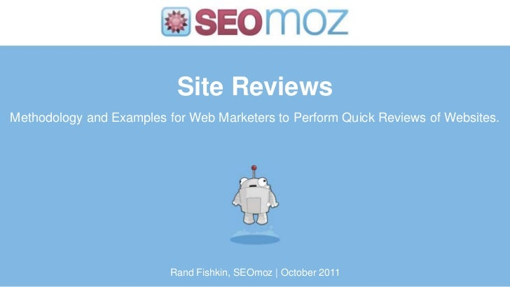 Site ReviewsMethodology and Examples for Web Marketers to Perform Quick Reviews of Websites.                          Rand...