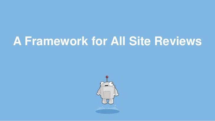 A Methodology for Site Reviews Slide 2
