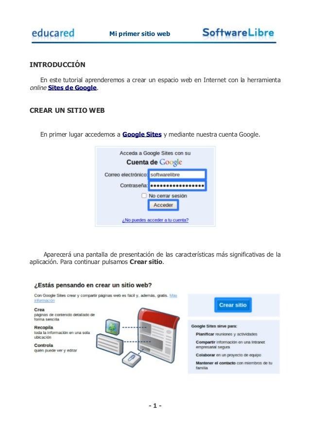 Mi primer sitio web INTRODUCCIÓN En este tutorial aprenderemos a crear un espacio web en Internet con la herramienta onlin...