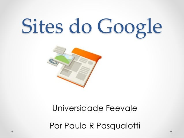 Sites do Google Universidade Feevale Por Paulo R Pasqualotti