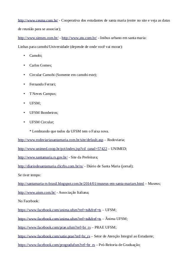 http://www.cesma.com.br/ - Cooperativa dos estudantes de santa maria (entre no site e veja as datas de reunião para se ass...