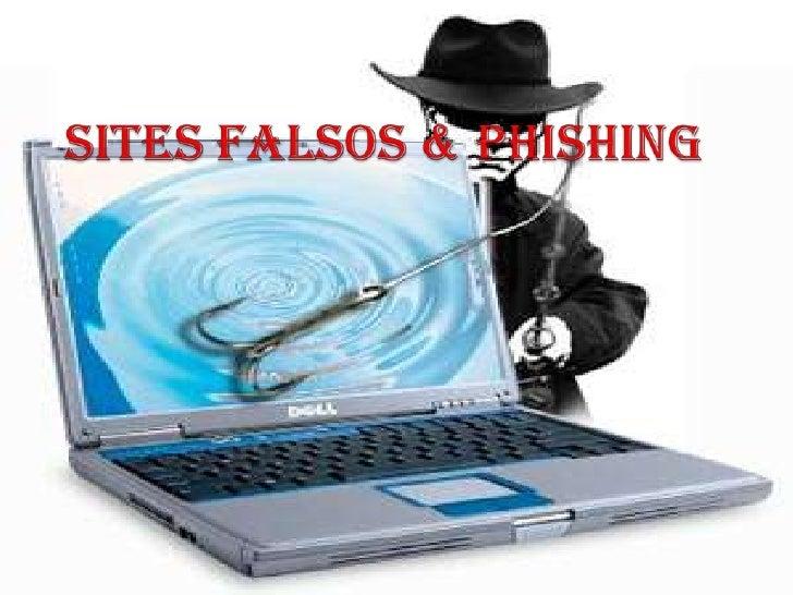 Sites Falsos & Phishing<br />