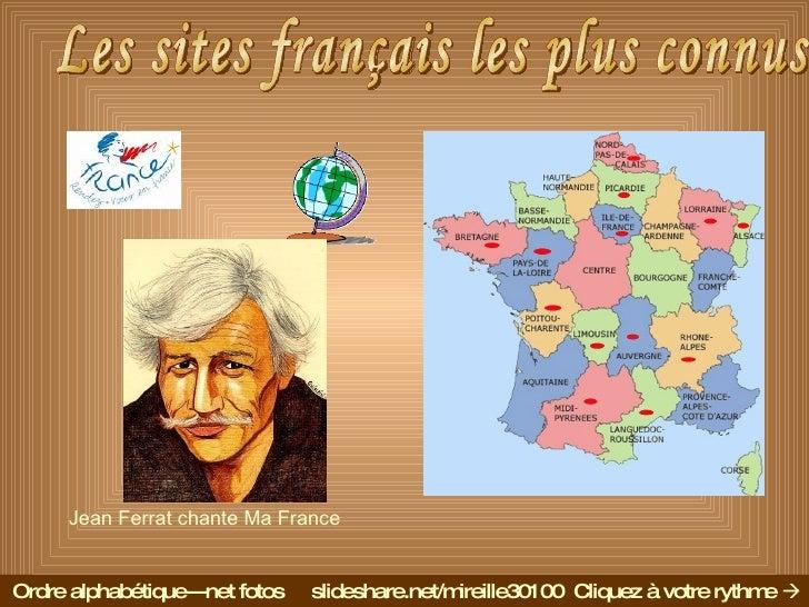 Les sites français les plus connus Ordre alphabétique---net fotos  slideshare.net/mireille30100  Cliquez à votre rythme  ...